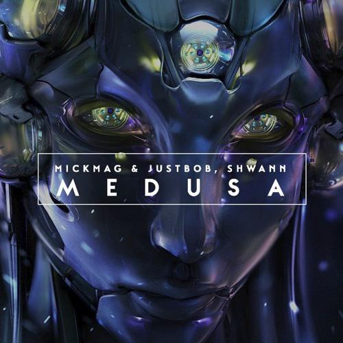 MickMag & JustBob, Shwann - Medusa (Original Mix)