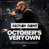Drizzy Mix | Octobers Very Own | TWEET: @NATHANDAWE
