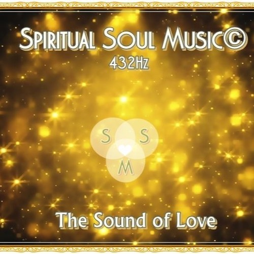 Spiritual Soul Music©432Hz The sound of Love