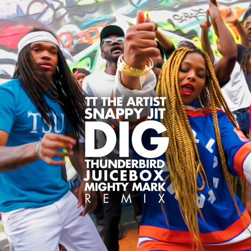 DIG Thunderbird Juicebox and Mighty Mark Remix