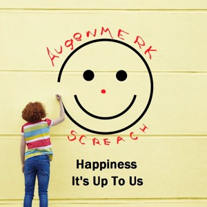 Happiness, It's Up to Us - An Augenmerk Screach Production en Englise'