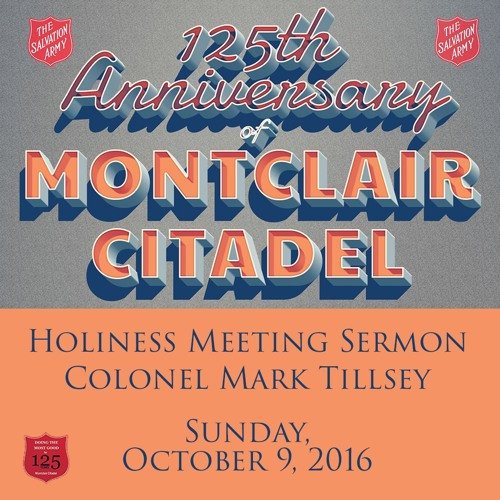 09OCT16 - Colonel Mark Tillsley Celebration Sermon