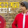 Good Life by Harris J , Feat Chipmunk