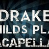 Drake - Child's Play Acapella Cover