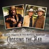 """Crossing The Bar"" Bertie Higgins and the Bellamy Brothers"
