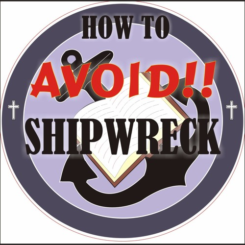 How To Avoid Shipwreck