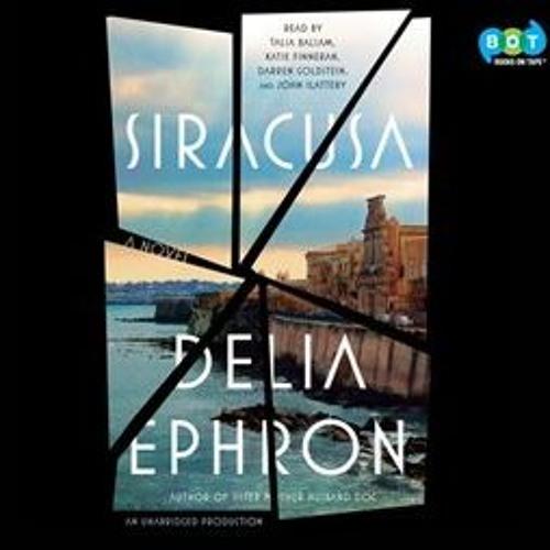 SIRACUSA by Delia Ephron, read by Darren Goldstein, Talia Balsam, Katie Finneran, and John Slattery