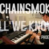 The Chainsmokers - All We Know ft. Phoebe Ryan (Piano)