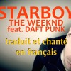 The Weeknd & Daft Punk - Starboy (traduction en francais) cover