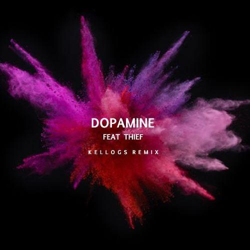 Dopamine feat. Thief (Kellogs Remix)