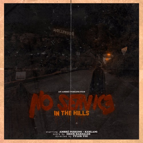 No Service In The Hills (feat. Kehlani) [Prod. Erick Bardales]