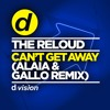 The ReLOUD  - Can't Get Away (Alaia & Gallo Edit)[OUT NOW]