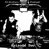 Kh-Brothers Podcast | Episode Two