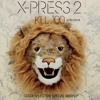 "X-Press 2 Vs. Belocca ""Kill 100"" Coqui Selection Special Mashup - Free Download"
