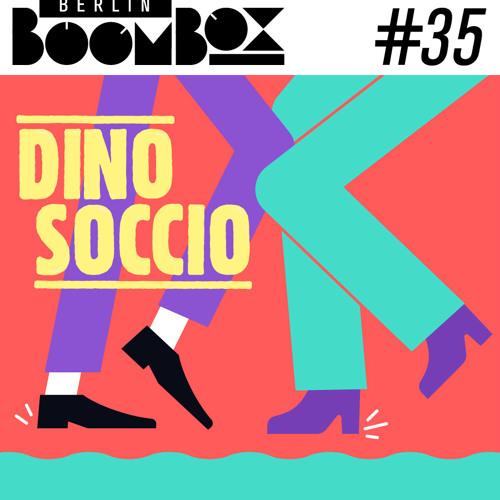 Berlin Boombox Mixtape #35 - Dino Soccio