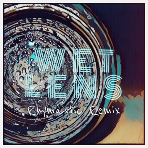 Wet Lens Remix
