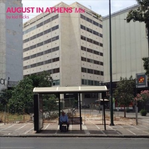 kid flicks - august in athens mix (free download)