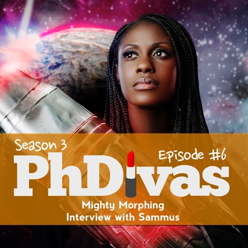 S03E06 | Mighty Morphing: Interview with Sammus