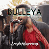 Bulleya (Remix) - Brokenbarriers Mp3