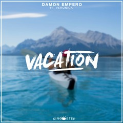 Damon Empero Ft. Veronica - Vacation [King Step]