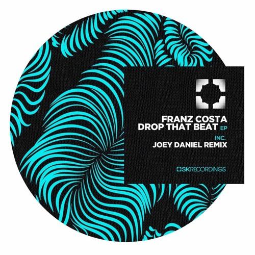 Franz Costa - Drop That Beat (Joey Daniel Remix)