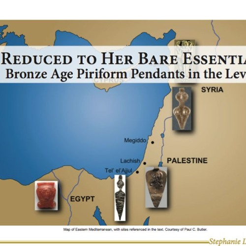 Reduced to Her Bare Essentials: Bronze Age Piriform Pendants in the Levant