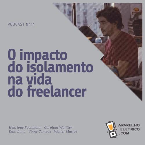 14 - O impacto do Isolamento na Vida do Freelancer