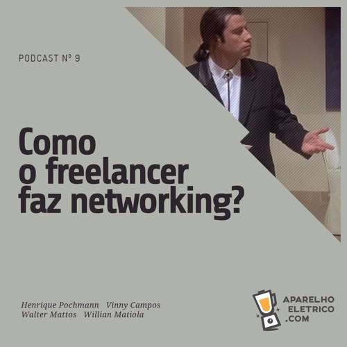 09 - Como o Freelancer Faz Networking?