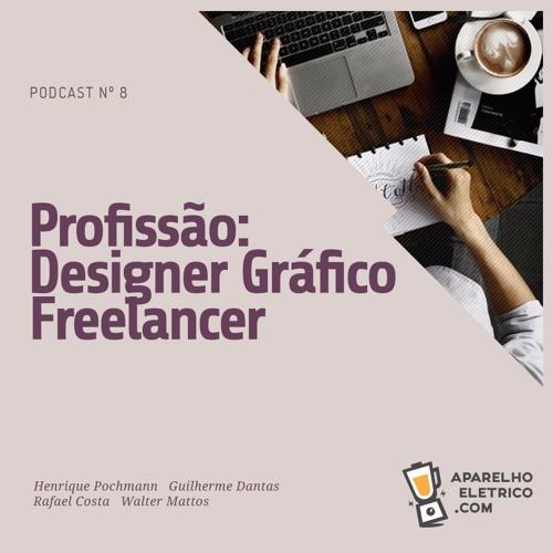 08 - Profissão: Designer Gráfico Freelancer
