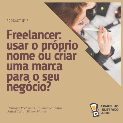 07 - Freelancer: usar o próprio nome ou criar uma nova marca?