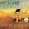 """Angel Sister"" by Ann H. Gabhart, read by Dianna Dorman"