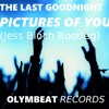[MELBOURNE BOUNCE] The Last Goodnight - Pictures Of You (Jess Bloch Bootleg Remix)
