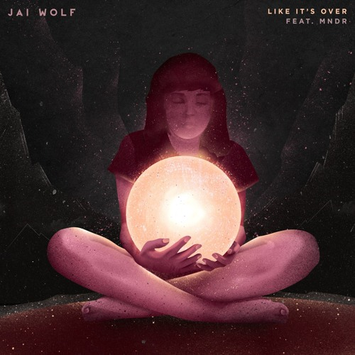 Jai Wolf - Like It's Over (feat. MNDR)