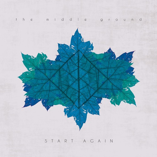 The Middle Ground - Start Again