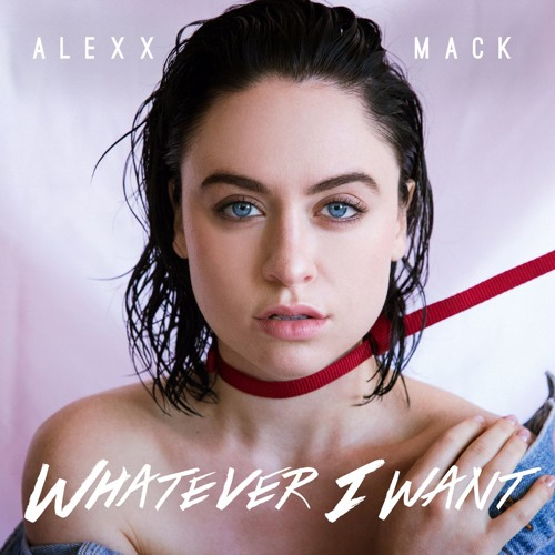 Alexx Mack - Whatever I Want