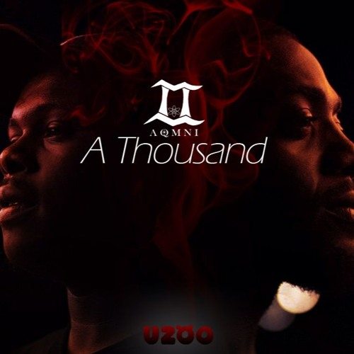 "AQMNI - ""a Thousand"" (That Love Thing)"