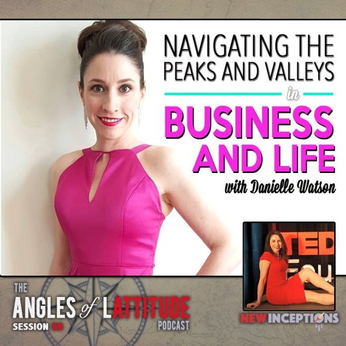 Navigating The Peaks And Valleys Of Success In Business And Life With Danielle Watson (AoL 058)