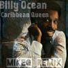 Billy Ocean - Caribbean Queen (MikeQ Remix)