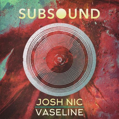 Joshnic - Vaseline (Free Download)
