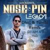 Legacy Sounds Ft. Dj JsM  & Dj HsD - Nose Pin Dhol And Tumbi Remix