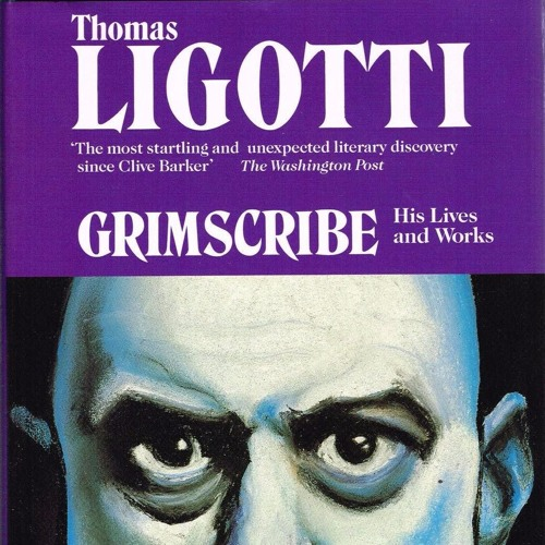 Episode 12 - The World, The Fiction & The Philosophy of Thomas Ligotti
