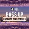 undrwtr & Fancy Folks - Bass Up (TREETRIBE & CIRQUE DU FREAK EXCLUSIVE)