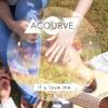 어쿠루브(Acourve) - If U love me