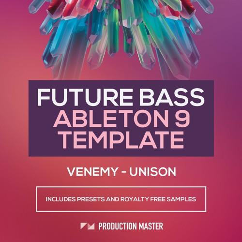 Future Bass Ableton 9 Template (Venemy - Unison)