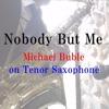 Michael Bublé - Nobody But Me - on Tenor Saxophone