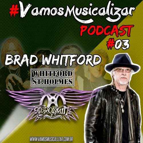 #VAMOSMUSICALIZAR PODCAST - CHAMADA DE BRAD WHITFORD (AEROSMITH & WHITFORD/ST.HOLMES)