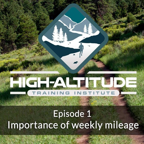 Ep. 01- The Importance Of Weekly Mileage