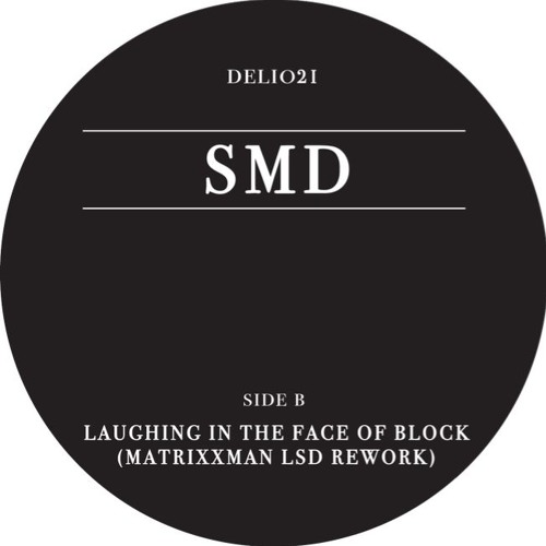 Laughing In The Face Of Block - Matrixxman's LSD Rework