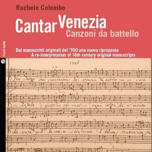 CD1 - CANTAR VENEZIA Canzoni da battello - Dai manoscritti del '700 una nuova riproposta
