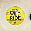 Dirty 7 - Wild Ride  //(SÓ TRACK BOA)\\ [FREE DOWNLOAD]